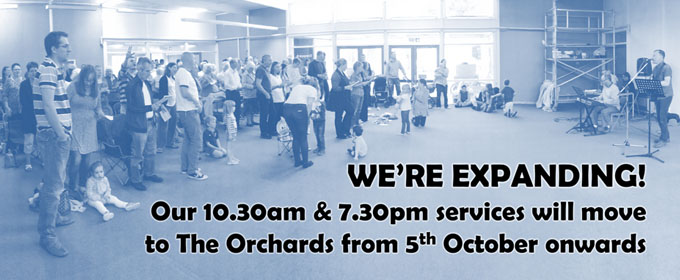 Meadgate Church is EXPANDING!Our 10.30am and 7.30pm services will move to The Orchards from 5th October onwards